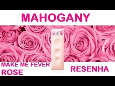 Постер Mahogany Make Me Fever Rose